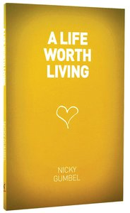 A Life Worth Living (Alpha Course)