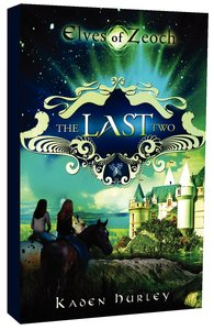 The Last Two (#01 in Elves Of Zeoch Series)