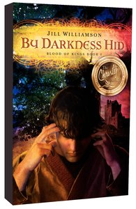 By Darkness Hid (#01 in Blood Of Kings Series)
