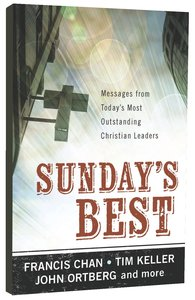 Sundays Best: Sermons From Todays Preachers
