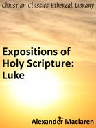 Luke (Exposition Of Holy Scripture Series)