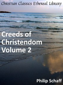 Creeds of Christendom, Volume 2