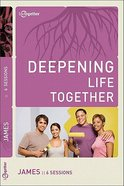 James (Deepening Life Together Series)