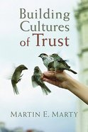 Building Cultures of Trust (Emory University Studies In Law And Religion Series)
