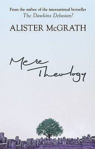 Mere Theology: Christian Faith and the Discipleship of the Mind