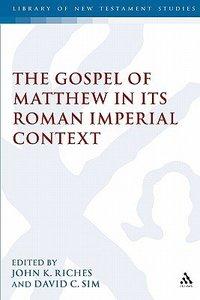 Gospel of Matthew in Its Roman Imperial Context