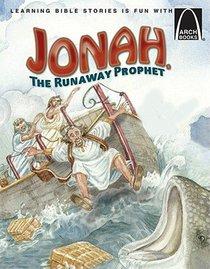 Jonah, the Runaway Prophet (Arch Books Series)