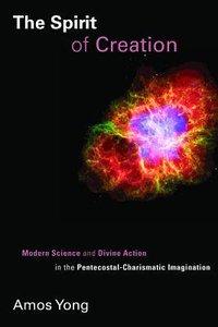 The Spirit of Creation (Pentecostal Manifestos Series)