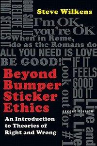 Beyond Bumper Sticker Ethics