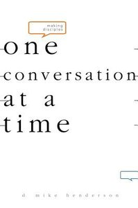 Making Disciples One Conversation At a Time