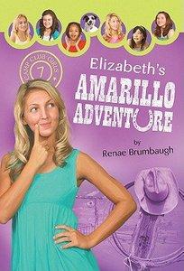 Elizabeths Amarillo Adventure (#07 in Camp Club Girls Series)