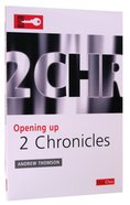 2 Chronicles (Opening Up Series)