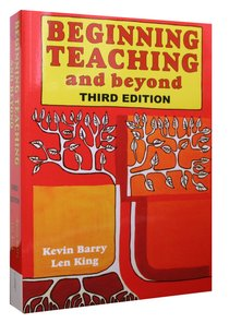 Beginning Teaching and Beyond (3rd Edition)