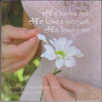 Luke: He Loves Me, He Loves Me Not, He Loves Me