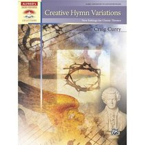Creative Hymn Variations: New Settings For Classic Themes (Music Book)