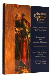 Greek Commentaries on Revelation (Ancient Christian Texts Series)