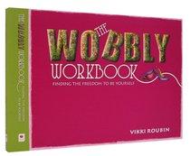 The Wobbly Workbook