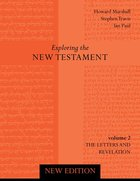 Letters and Revelation (2nd Edition) (#02 in Exploring The New Testament Series)