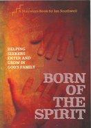 Born of the Spirit (Stairways Series)