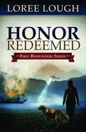 First Responders #02: Honor Redeemed (#02 in First Resonders Series)
