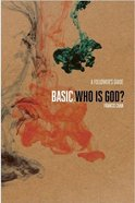 Basic.: Who Is God? (Followers Guide)