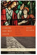 Finding Our Way Again (4 CDS Unabridged) (The Ancient Practices Series)