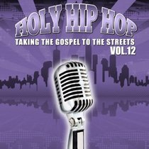 Holy Hip Hop #12: Taking the Gospel to the Streets