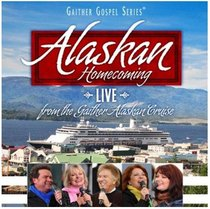 Alaskan Homecoming Live (Gaither Gospel Series)