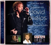 The Best of David Phelps (Gaither Gospel Series)