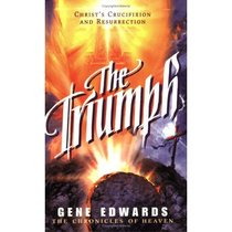 The Triumph (#04 in Chronicles Of Heaven Series)