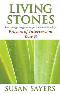 Prayers of Intercession (Year B) (Living Stones Series)
