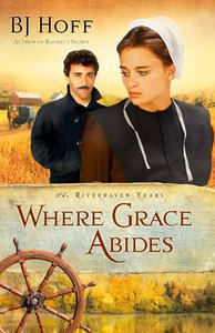 Where Grace Abides (#02 in The Riverhaven Years Series)