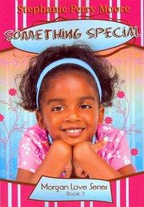 Something Special (#03 in Morgan Love Series)