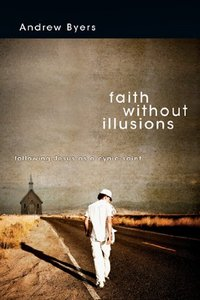 Faith Without Illusions