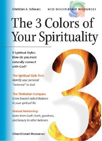 The 3 Colors of Your Spirituality (Ncd Discipleship Resources Series)