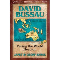 David Bussau - Facing the World Head-On (Christian Heroes Then & Now Series)