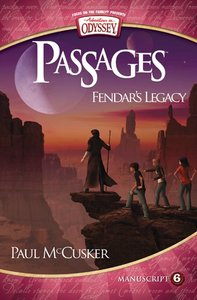 Fendars Legacy (Passages Manuscript) (#06 in Adventures In Odyssey Passages Series)
