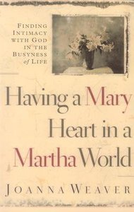 Having a Mary Heart in a Martha World (Large Print)