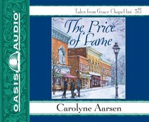 The Price of Fame (Unabridged 6 CDS) (Grace Chapel Inn Audio Series)
