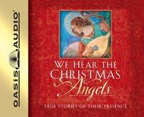 We Hear the Christmas Angels (Unabridged, 4 Cds)