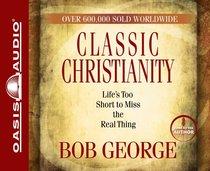 Classic Christianity (Abridged, 3 Cds)