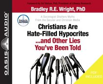 Christians Are Hate-Filled Hypocrites...And Other Lies Youve Been Told (Unabridged, 5 Cds)