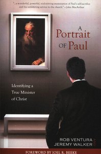 Portrait of Paul: Identifying a True Minister of Christ