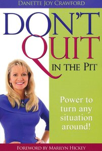 Dont Quit in the Pit
