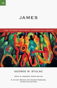 Ivp Ntc: James (Ivp New Testament Commentary Series)