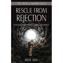Rescued From Rejection (Truth And Freedom Series)