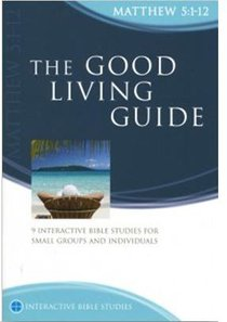 The Good Living Guide (Matthew 5:1-12) (Interactive Bible Study Series)