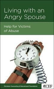 Living With An Angry Spouse (Christian Counselling & Educational Foundation Series)
