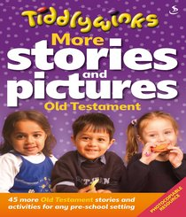 Tiddlywinks: More Stories and Pictures Old Testament