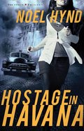Hostage in Havana (#01 in The Cuban Trilogy Series)